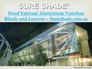 Fixed External Aluminium Venetian Blinds and Louvres – Sureshade.com.au