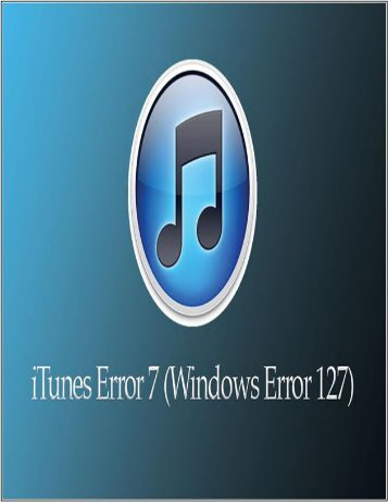 How to Solve iTunes Error 7 (Windows Error 127)