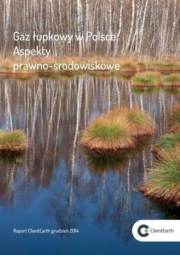 Gaz łupkowy w Polsce Aspekty prawno-środowiskowe