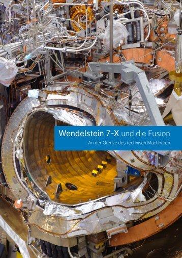 Wendelstein 7-X und die Fusion - Max-Planck-Institut für Plasmaphysik