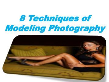 8 Techniques of Modeling Photography