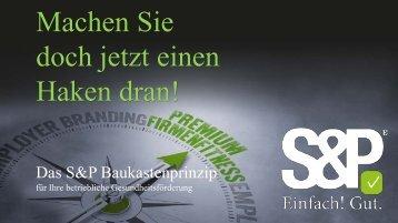 Das S&P Baukastenprinzip!