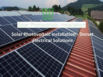 Solar Photovoltaic installation - Dorset Electrical Solutions