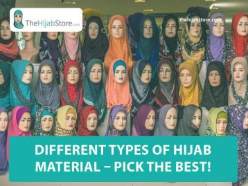 Different Types of Hijab Fabrics - Choose the Best!