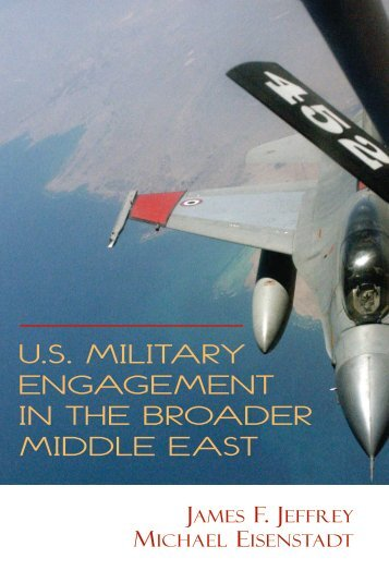 U.S MILITARY ENGAGEMENT IN THE BROADER MIDDLE EAST