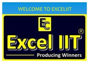 Best IIT Coaching in Delhi | IIT JEE in Coaching ‎ @ Join the ExceliiT