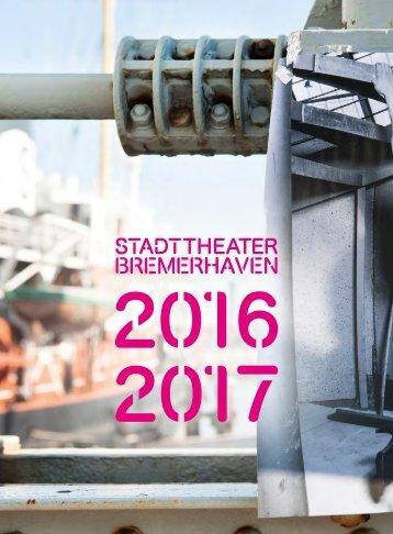 Stadttheater Bremerhaven Spielzeitheft 2016/17