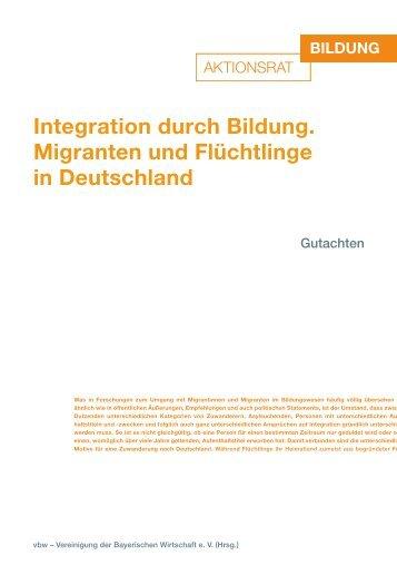 Integration durch Bildung Migranten und Flüchtlinge in Deutschland