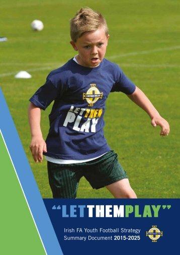 Irish FA Youth Football Strategy Summary Document 2015-2025