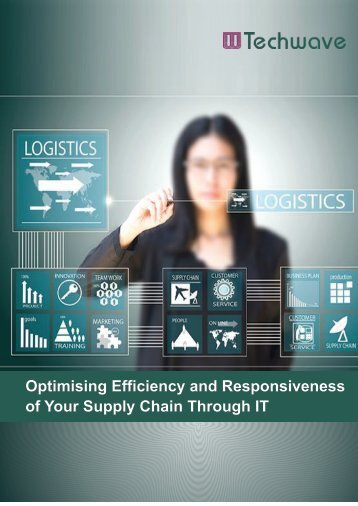 Optimising Efficiency and Responsiveness of Your Supply Chain Through IT