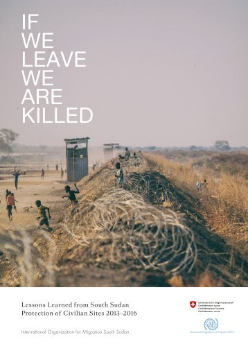 Lessons Learned from South Sudan Protection of Civilian Sites 2013–2016