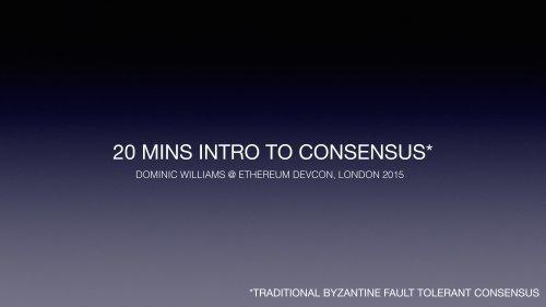 20 MINS INTRO TO CONSENSUS*