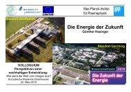 Die Energie der Zukunft - Max-Planck-Institut für Plasmaphysik