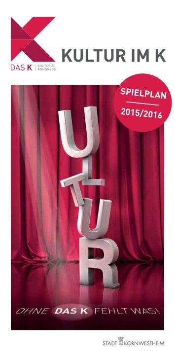 Kultur im K | Spielplan 2015/2016