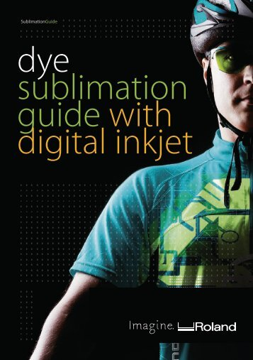 Roland DG UK Dye Sublimation Guide