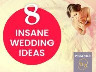 8 Lovely... Yet Crazy Wedding Ideas!
