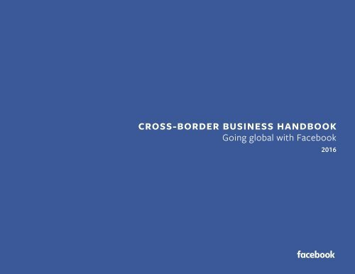 CROSS-BORDER BUSINESS HANDBOOK Going global with Facebook