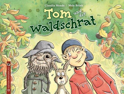 Claudia Mende / Mele Brink: Tom und der Waldschrat