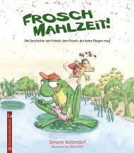 Simone Kettendorf/Mele Brink: Frosch Mahlzeit! Die Geschichte von Friedel, dem Frosch, der keine Fliegen mag.