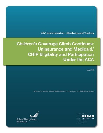 Uninsurance and Medicaid/ CHIP Eligibility and Participation Under the ACA
