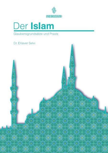 Der Islam - Glaubensgrundsätze und Praxis (Leseprobe)