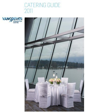 CATERING GUIDE 2011 - Vancouver Convention Centre