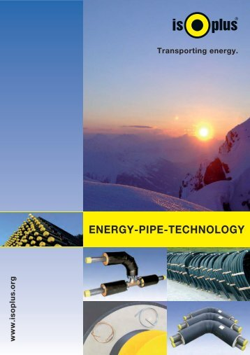 ENERGY-PIPE-TECHNOLOGY - isoplus Fernwärmetechnik