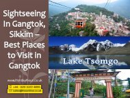 Sightseeing In Gangtok, Sikkim – Best Places to Visit in Gangtok | HolidayKeys.co.uk