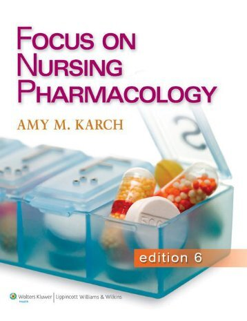 Karch Focus on Nursing Pharmacology 6th c2013 txtbk