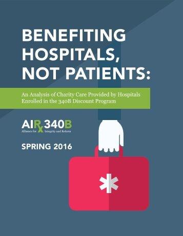 BENEFITING HOSPITALS NOT PATIENTS