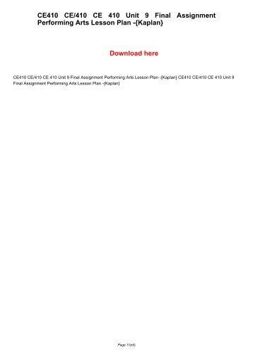 CE410 CE/410 CE 410 Unit 9 Final Assignment Performing Arts Lesson Plan -{Kaplan}