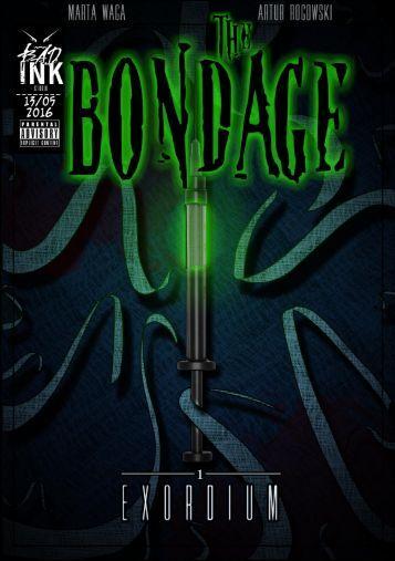 The Bondage #1 - Exordium UK