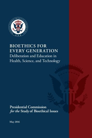 BIOETHICS FOR EVERY GENERATION