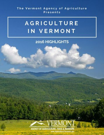 VERMONT'S AGRICULTURAL ECONOMY VERMONT IS AN AGRICULTURAL LEADER