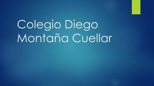 Colegio Diego Montaña Cuellar tema libre