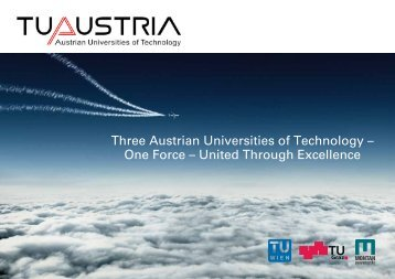 Three Austrian Universities of Technology – One Force ... - TU Austria