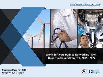 Software Defined Networking (SDN) Market - Opportunities and Forecasts, 2015 - 2022