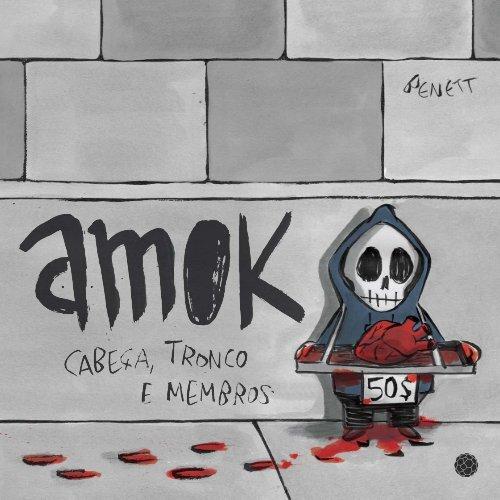 Amok – Cabeça, tronco e membros
