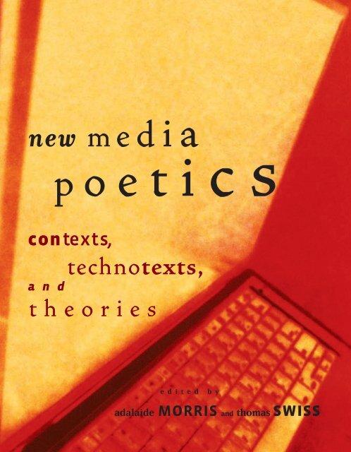 New Media Poetics: Contexts, Technotexts, and Theories