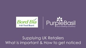 Supplying UK Retailers What is important & How to get noticed