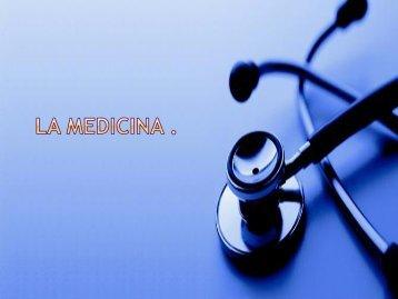 LA MEDICINA (TEMA LIBRE )