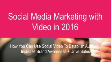 Social Media Marketing with Video in 2016