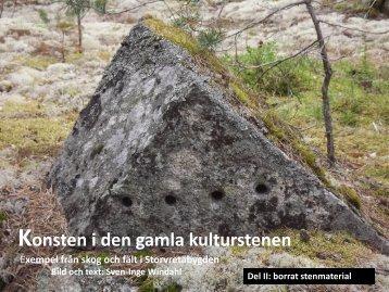 Konsten i den gamla kulturstenen  Del 2 Borrat stenmaterial   Sven-Inge Windahl  2016