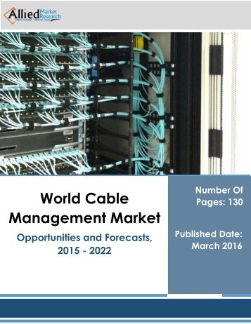 Cable Management Market to Reach $25.1 Billion by 2022 - Allied Market Research