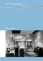 Jahresbericht 2006 Historisches Museum Bern - Bernisches ...