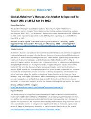 Global Alzheimer's Therapeutics Market to 2022 Size,Share,Growth, Trends and Forecast,By Credence Research