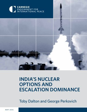 INDIA'S NUCLEAR OPTIONS AND ESCALATION DOMINANCE