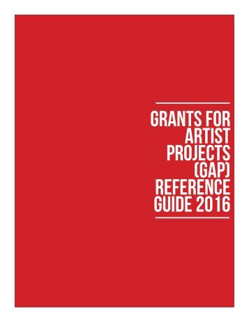 Grants for Artist Projects (GAP) Reference guide 2016