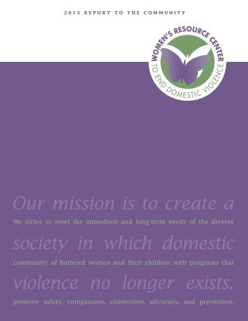 Our mission is to create a society in which domestic violence no longer exists