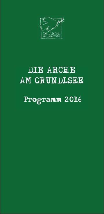 Arche am Grundlsee Programm 2016